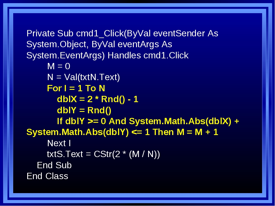 Private Sub cmd1_Click(ByVal eventSender As System.Object, ByVal eventArgs As...