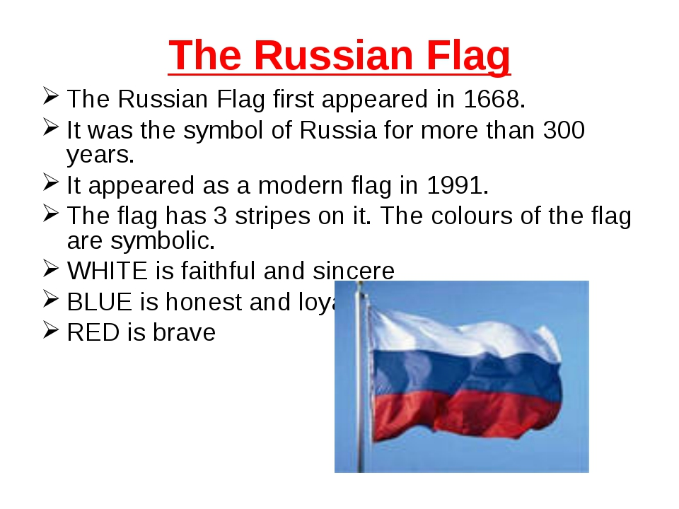 The Russian Flag The Russian Flag first appeared in 1668. It was the symbol o...
