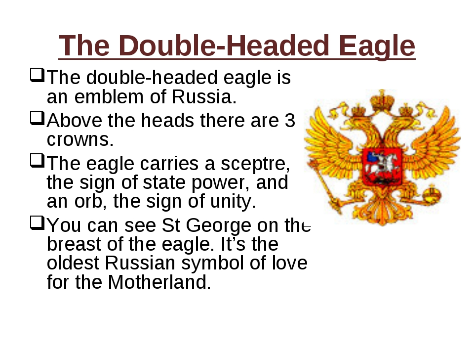 The Double-Headed Eagle The double-headed eagle is an emblem of Russia. Above...