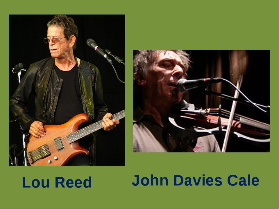 John Davies Cale Lou Reed