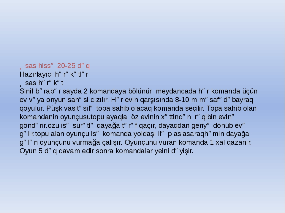 Əsas hissə 20-25 dəq Hazırlayıcı hərəkətlər Əsas hərəkət Sinif bərabər sayda...