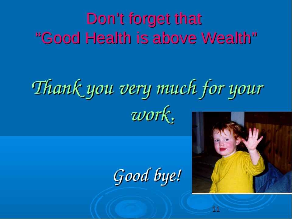 """Don't forget that """"Good Health is above Wealth"""" Thank you very much for your..."""