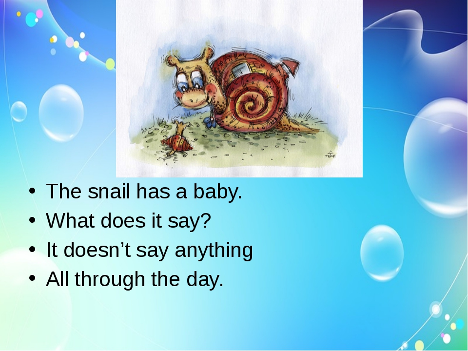 The snail has a baby.