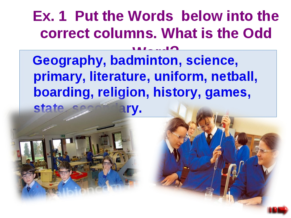 Ex. 1 Put the Words below into the correct columns. What is the Odd Word? Geo...