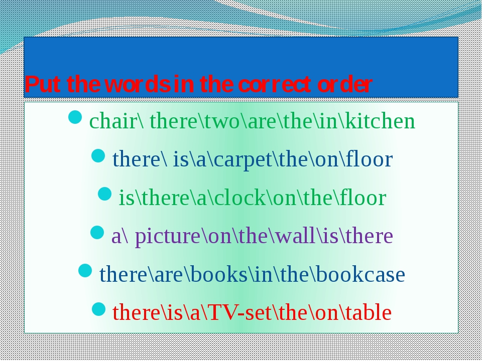 Put the words in the correct order chair\ there\two\are\the\in\kitchen there\...