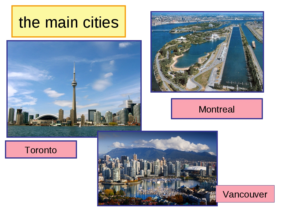 the main cities Toronto Montreal Vancouver