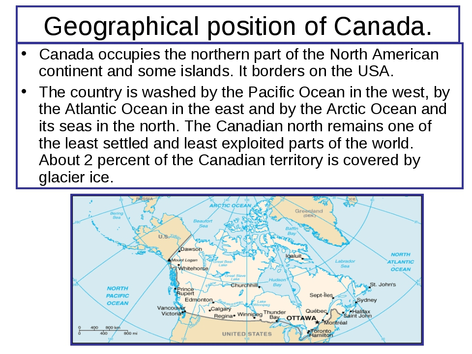 Geographical position of Canada. Canada occupies the northern part of the Nor...