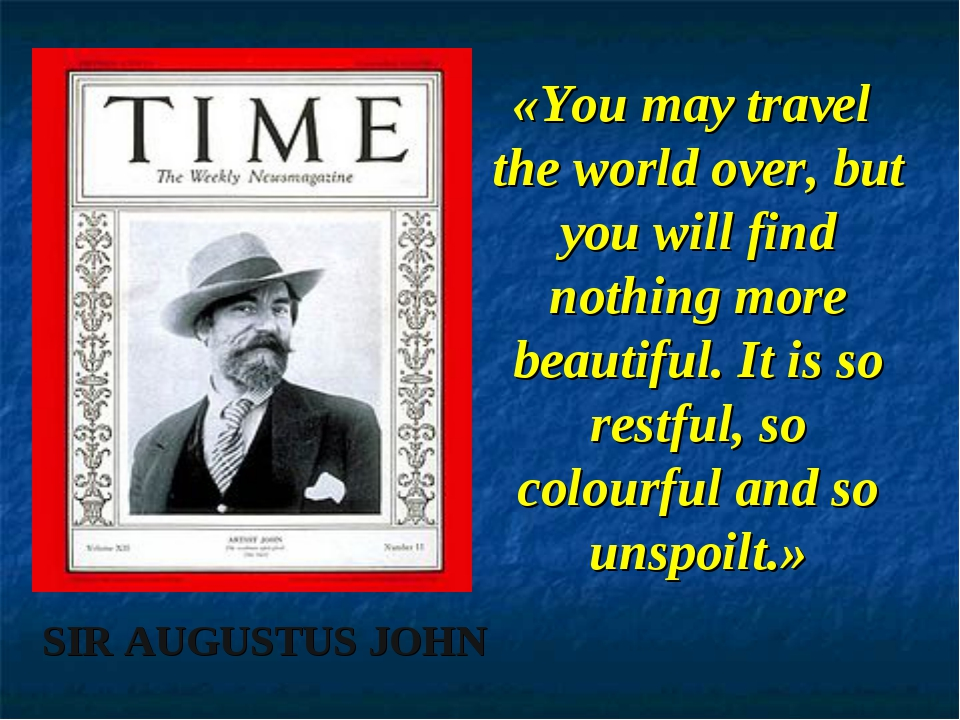 SIR AUGUSTUS JOHN «You may travel the world over, but you will find nothing m...