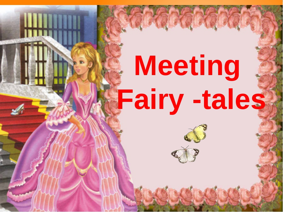 Meeting Fairy -tales