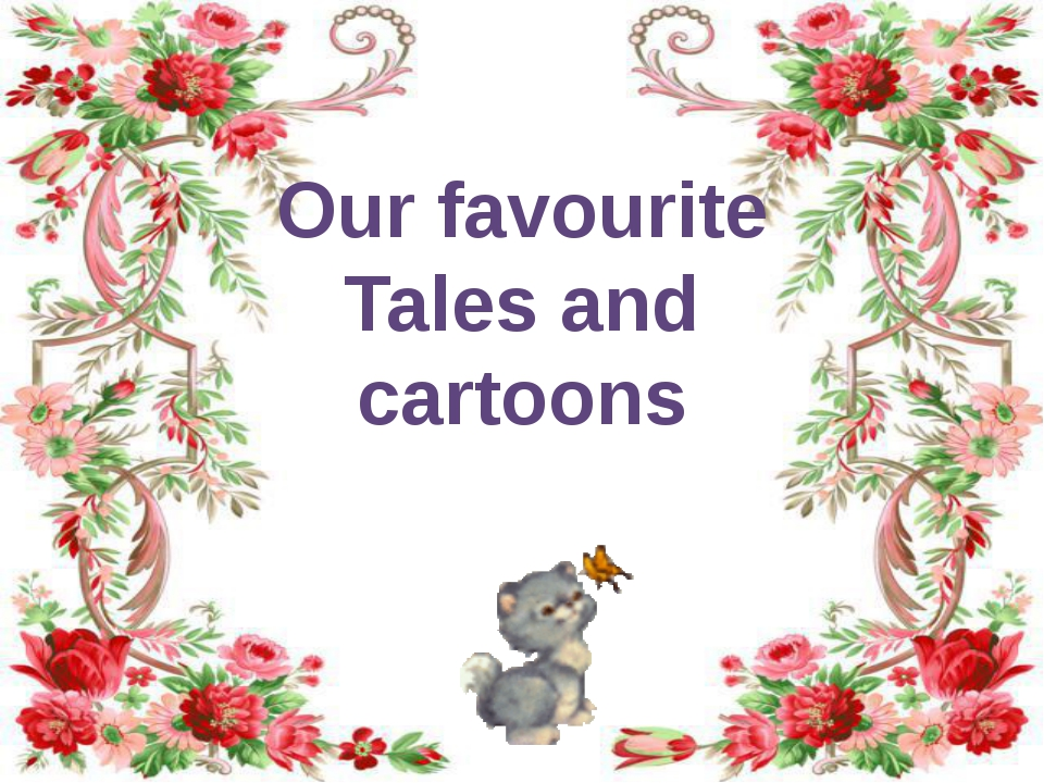 Our favourite Tales and cartoons