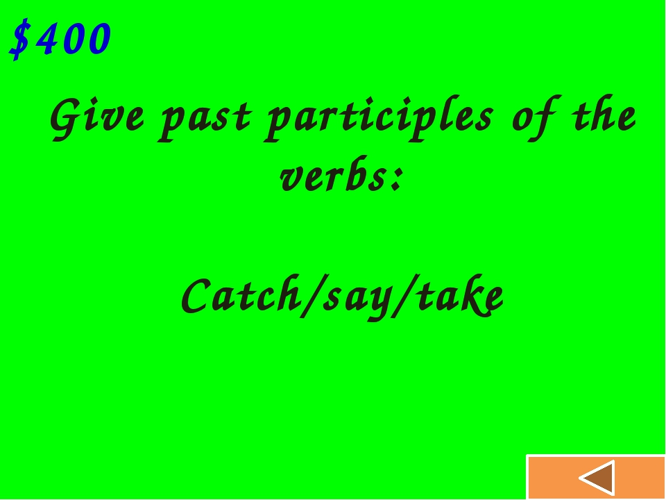 Make present perfect sentences: You/ have/ your dinner? $300