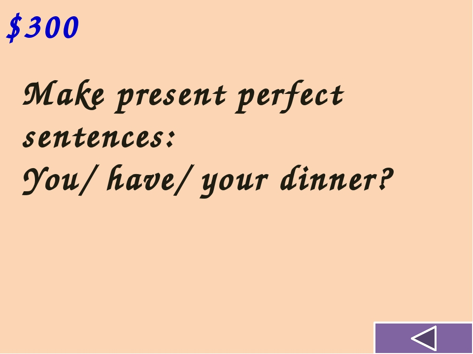 Make present perfect sentences: I/have/not/forget/ her $200