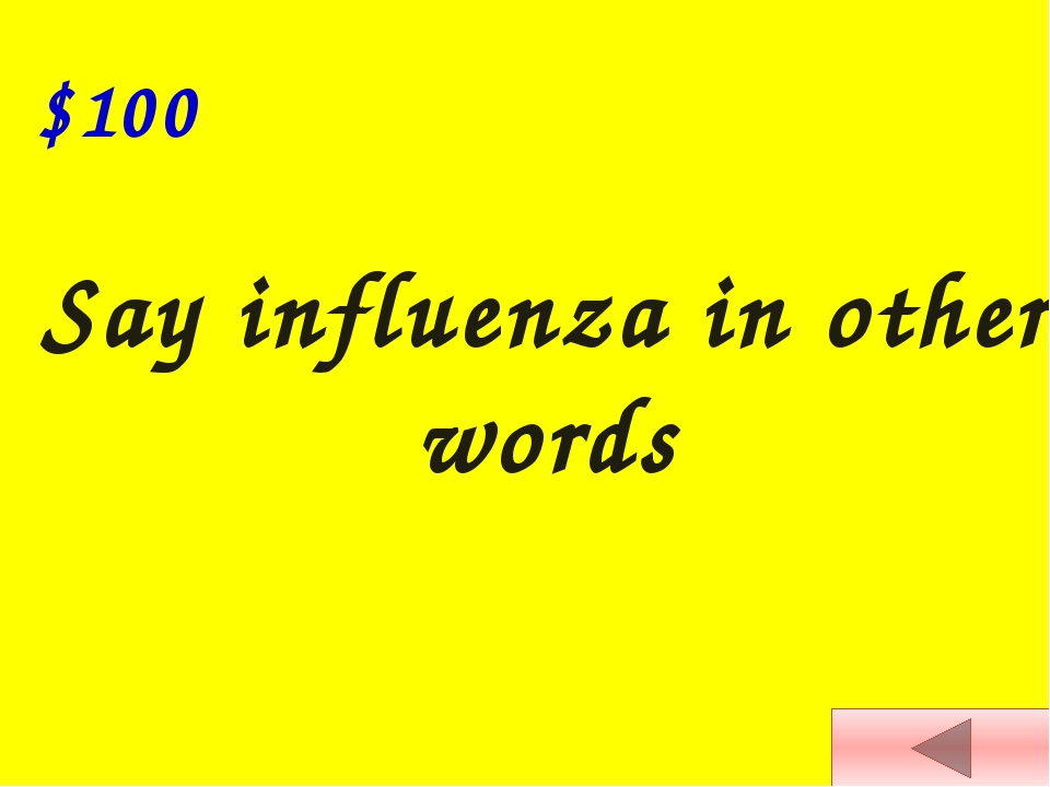 When you are ill, you feel really… $400 1 2 3 4 5 6 7 8 9