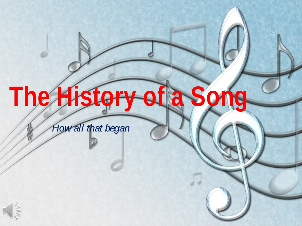 The History of a Song How all that began