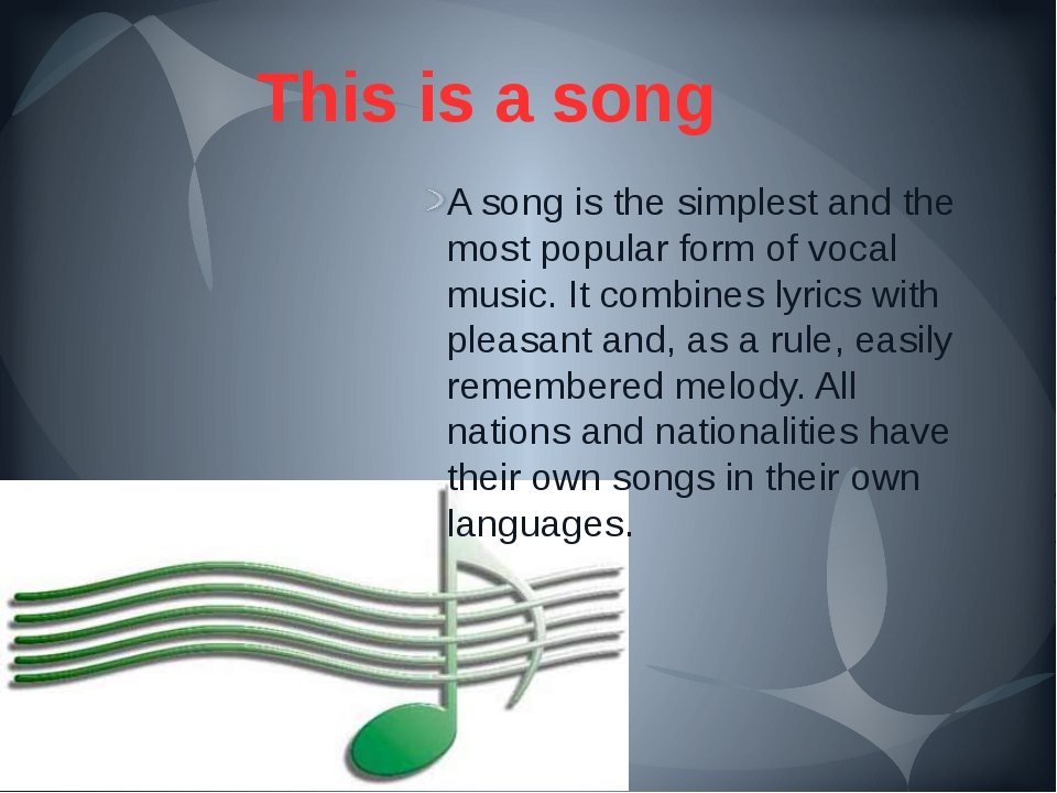 This is a song A song is the simplest and the most popular form of vocal musi...
