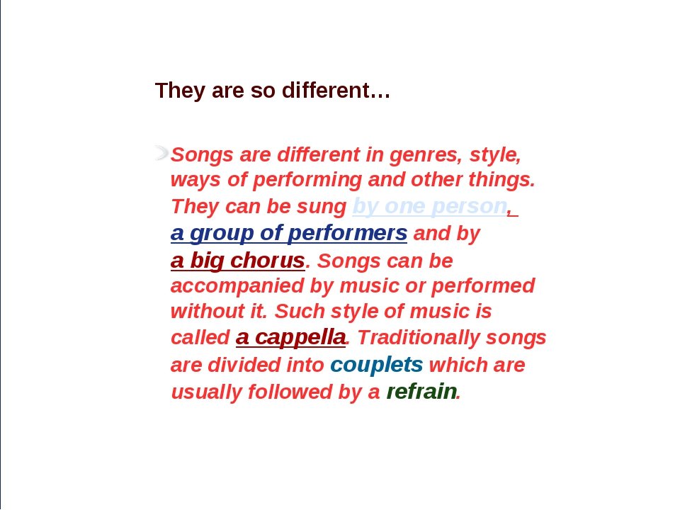They are so different… Songs are different in genres, style, ways of perform...