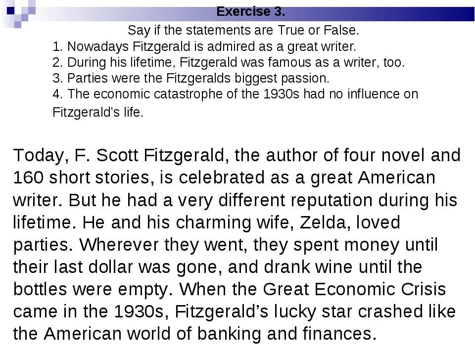 Exercise 3. Say if the statements are True or False. 1. Nowadays Fitzgerald...