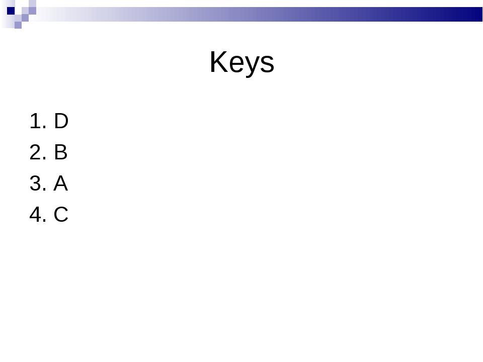 Keys 1. D 2. B 3. A 4. C