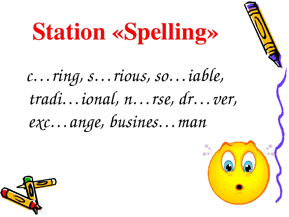 Station «Spelling» c…ring, s…rious, so…iable, tradi…ional, n…rse, dr…ver, exc...