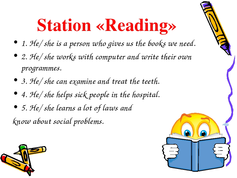 Station «Reading» 1. He/ she is a person who gives us the books we need. 2. H...