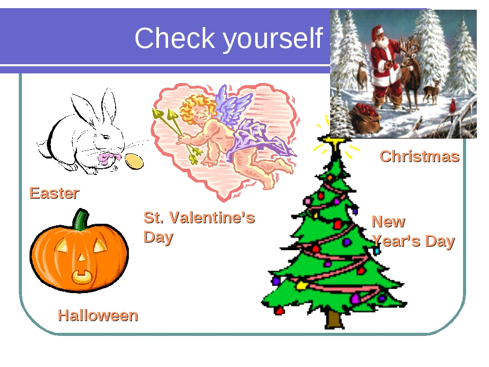 Check yourself Easter St. Valentine's Day Halloween Christmas New Year's Day