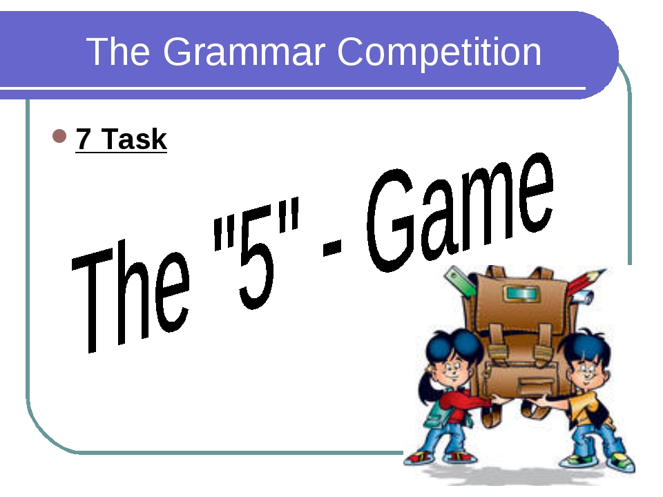 The Grammar Competition 7 Task
