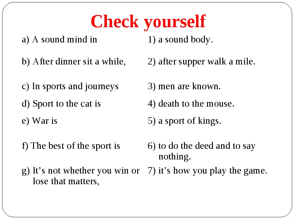 Check yourself a) A sound mind in	1) a sound body. b) After dinner sit a whil...