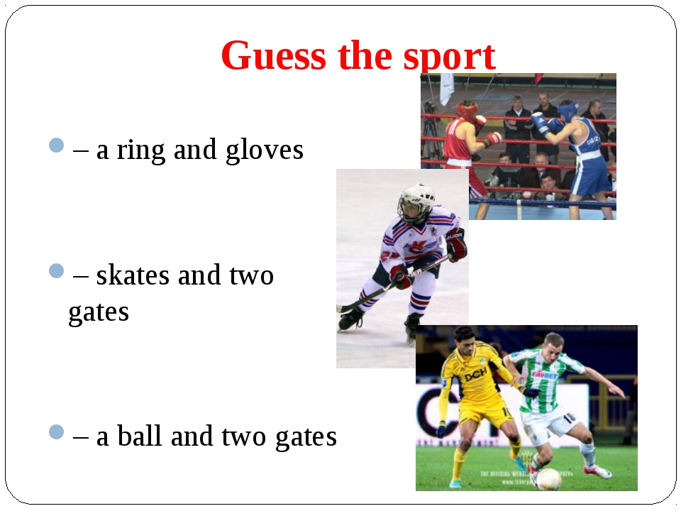 Guess the sport – a ring and gloves – skates and two gates – a ball and two g...