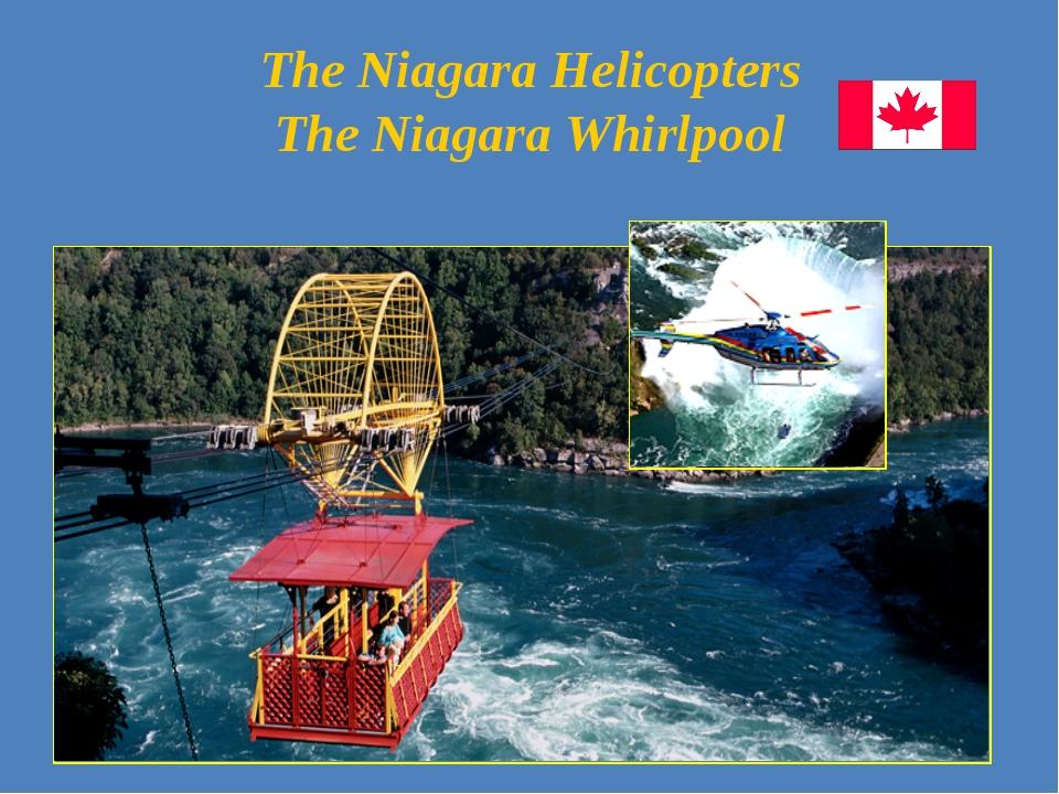 The Niagara Helicopters The Niagara Whirlpool