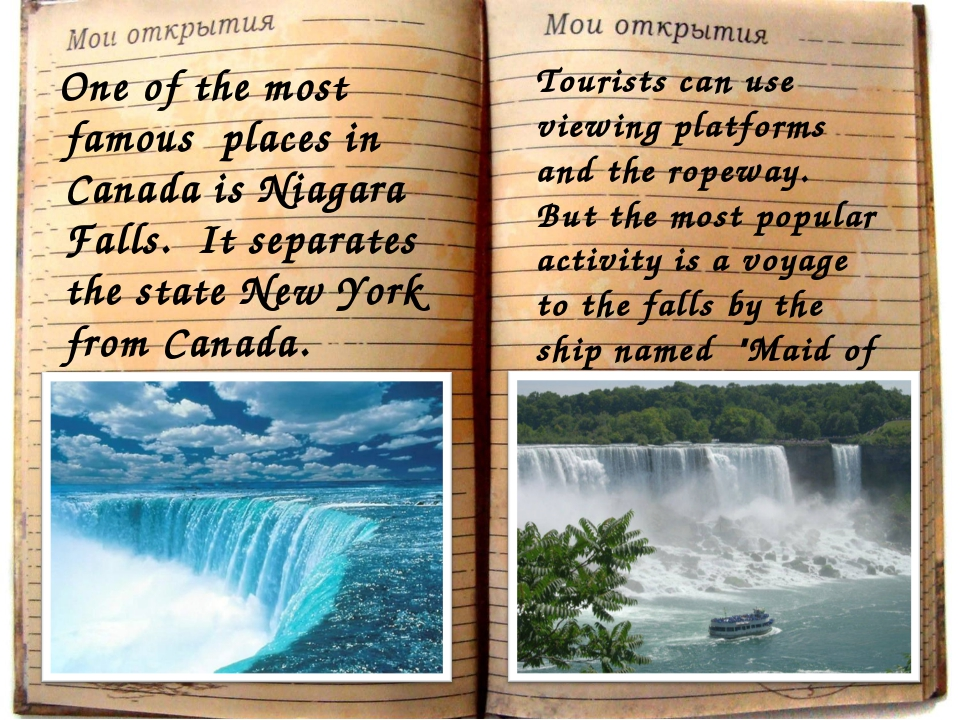 One of the most famous places in Canada is Niagara Falls. It separates the s...