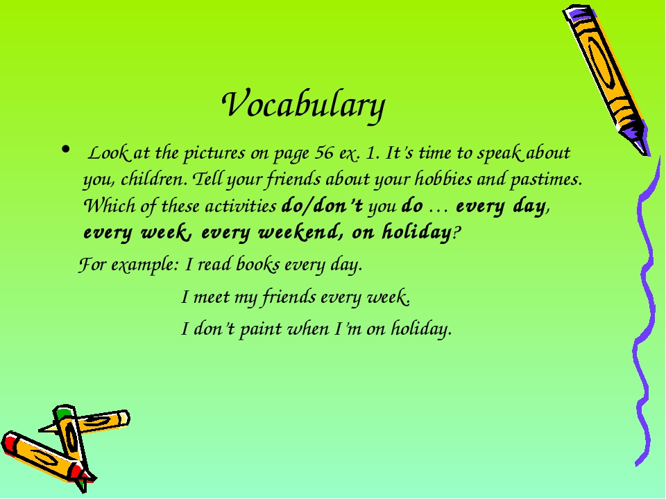 Vocabulary Look at the pictures on page 56 ex. 1. It's time to speak about yo...