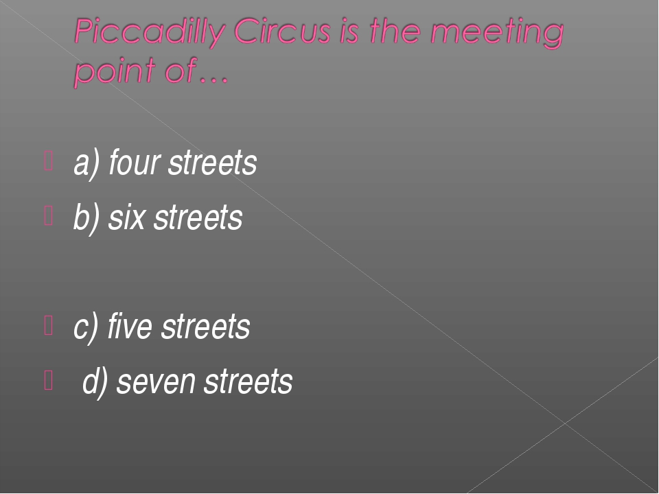 a) four streets b) six streets c) five streets d) seven streets