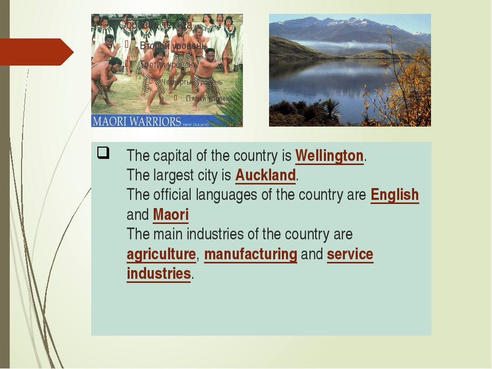 The capital of the country is Wellington. The largest city is Auckland. The o...