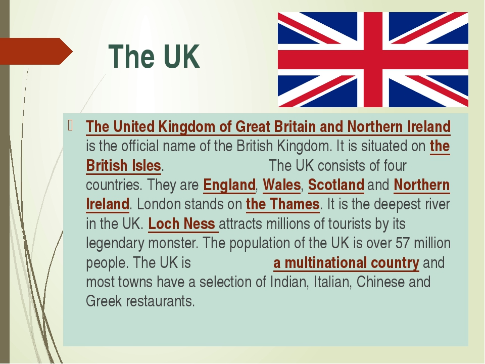 The UK The United Kingdom of Great Britain and Northern Ireland is the offici...