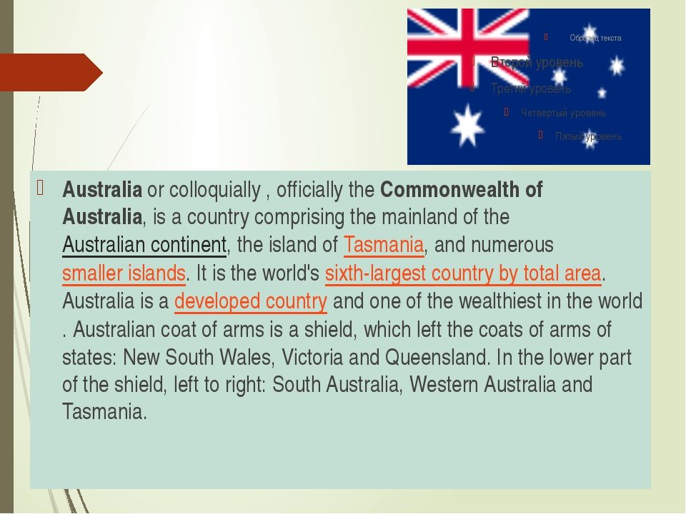 Australia or colloquially , officially the Commonwealth of Australia, is a co...