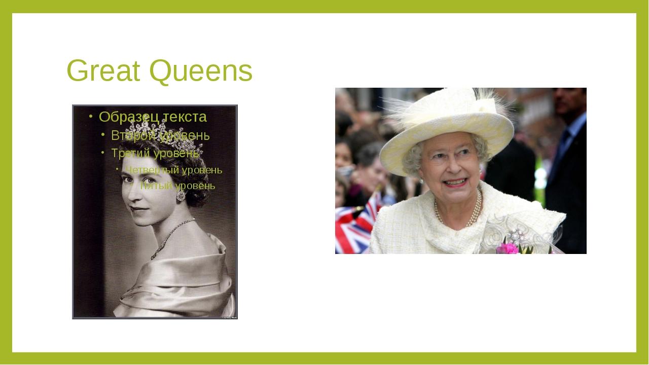 Great Queens