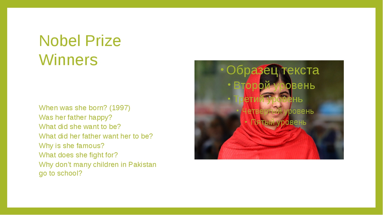 Nobel Prize Winners When was she born? (1997) Was her father happy? What did...