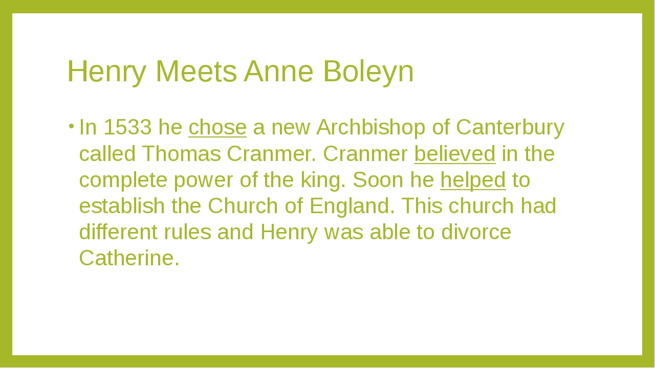 Henry Meets Anne Boleyn In 1533 he chose a new Archbishop of Canterbury calle...