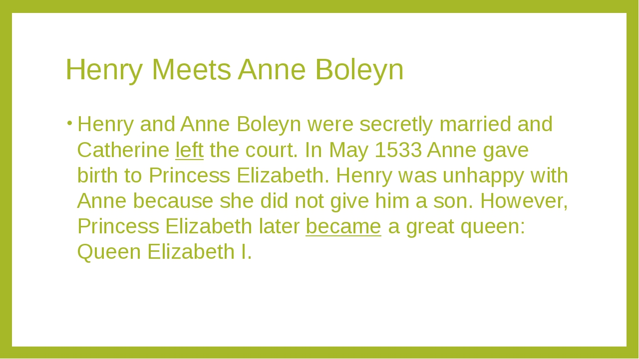 Henry Meets Anne Boleyn Henry and Anne Boleyn were secretly married and Cathe...