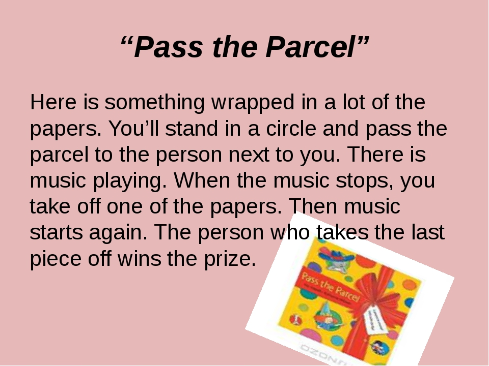 """Pass the Parcel"" Here is something wrapped in a lot of the papers. You'll st..."