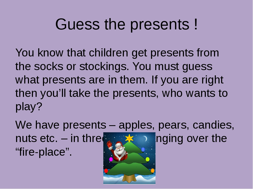 Guess the presents ! You know that children get presents from the socks or st...