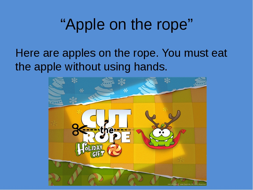 """Apple on the rope"" Here are apples on the rope. You must eat the apple witho..."