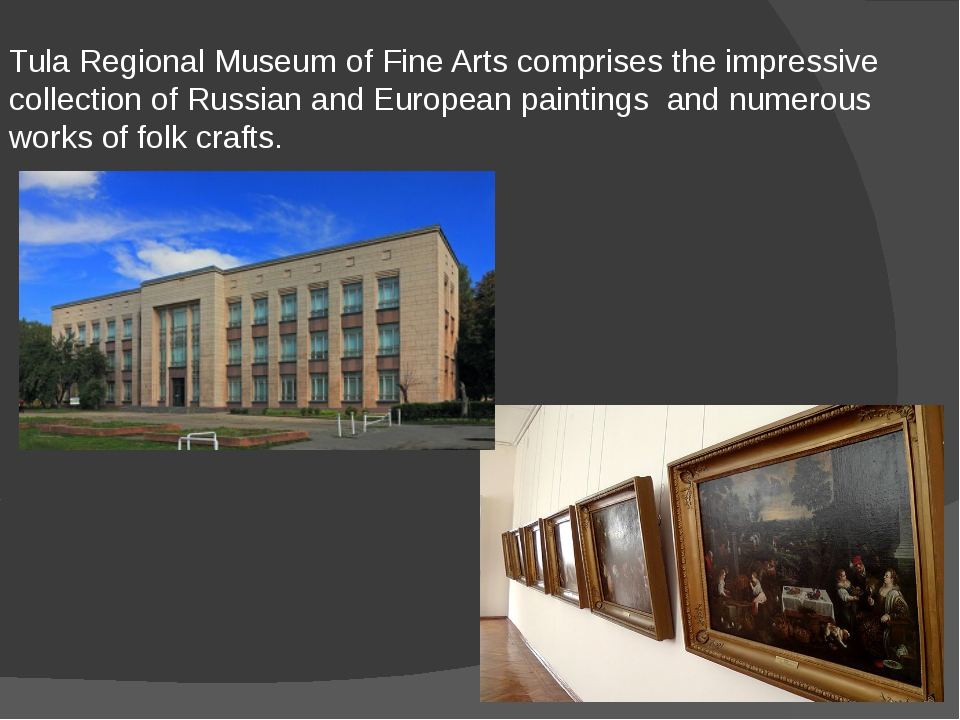 Tula Regional Museum of Fine Arts comprises the impressive collection of Russ...