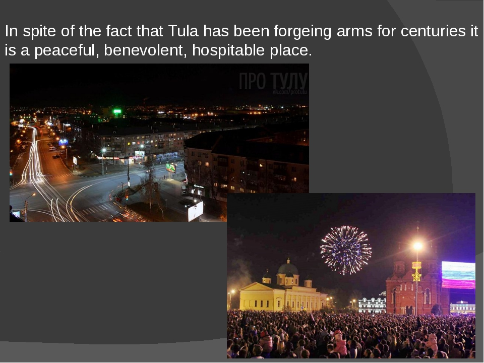 In spite of the fact that Tula has been forgeing arms for centuries it is a p...