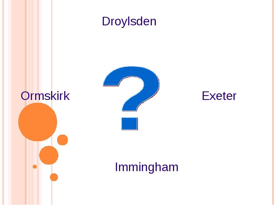 Droylsden Exeter Immingham Ormskirk