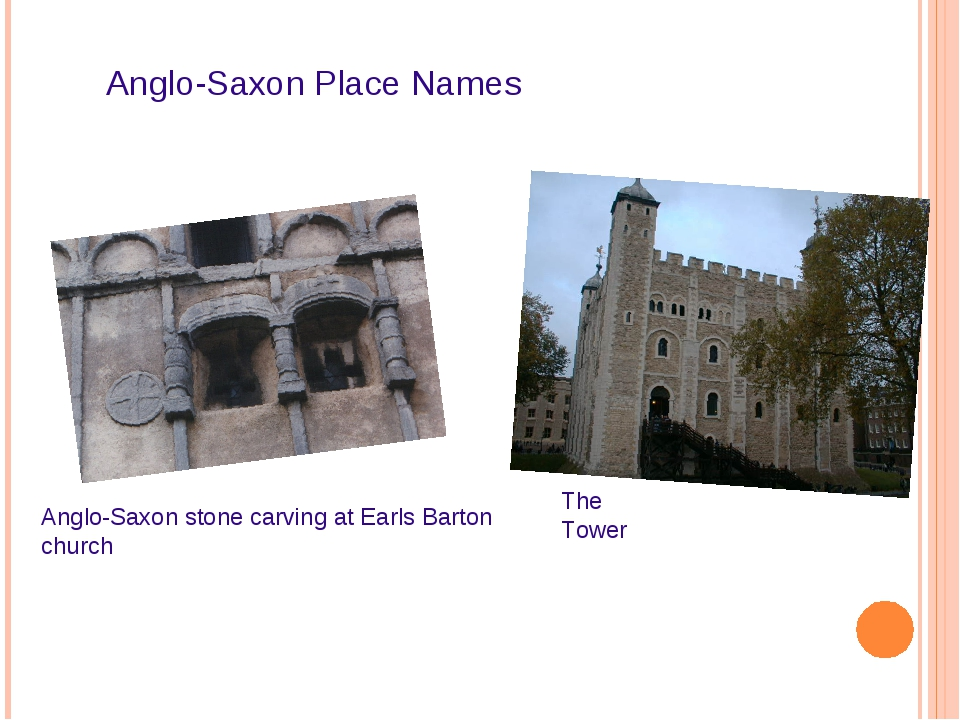 Anglo-Saxon Place Names Anglo-Saxon stone carving at Earls Barton church The...