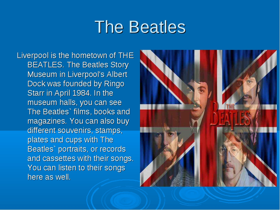 The Beatles Liverpool is the hometown of THE BEATLES. The Beatles Story Museu...