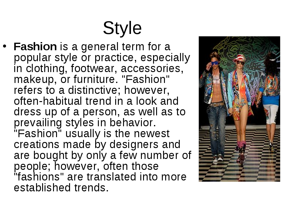 Style Fashionis a general term for a popular style or practice, especially i...
