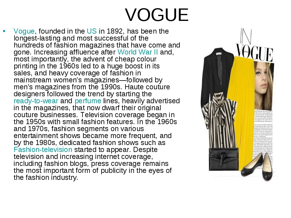 VOGUE Vogue, founded in theUSin 1892, has been the longest-lasting and most...