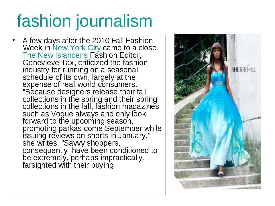 fashion journalism A few days after the 2010 Fall Fashion Week inNew York Ci...